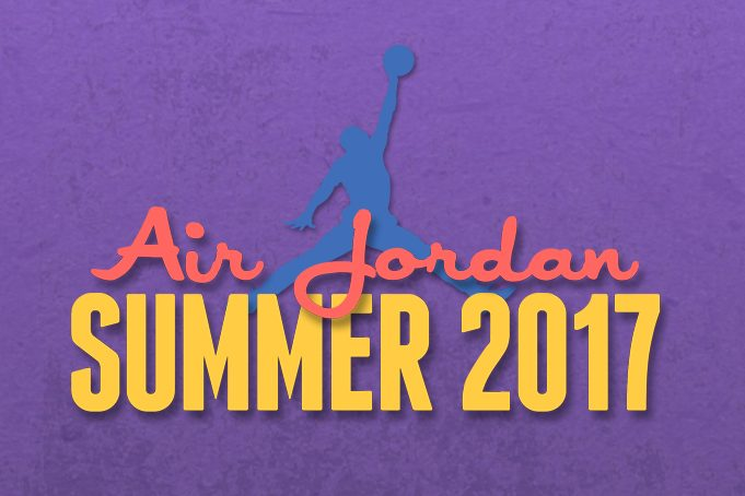 Summer 2017 Air Jordan Retro Release Dates